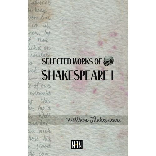 SELECTED WORKS OF SHAKESPEARE I