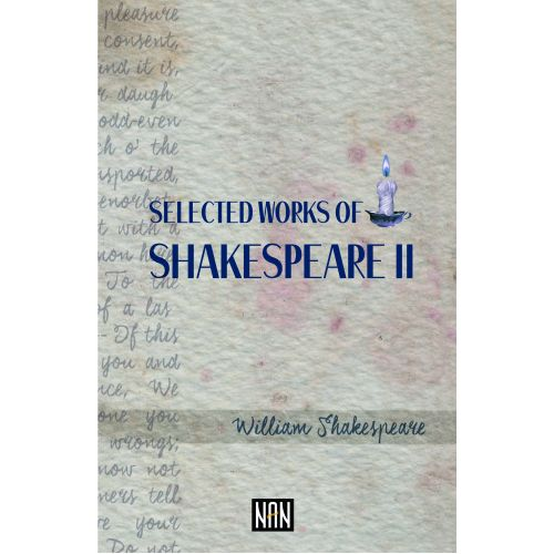 SELECTED WORKS OF SHAKESPEARE II
