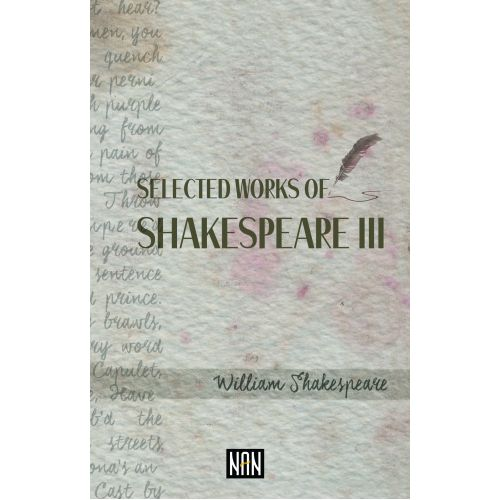 SELECTED WORKS OF SHAKESPEARE III